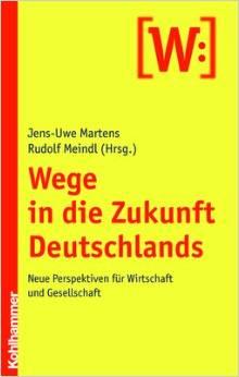 Wege in die Zukunft Deutschlands