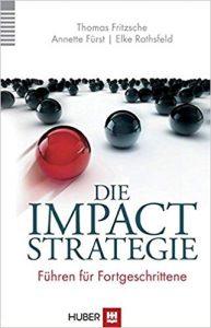 Die Impact-Strategie-Führen für Fortgeschrittene