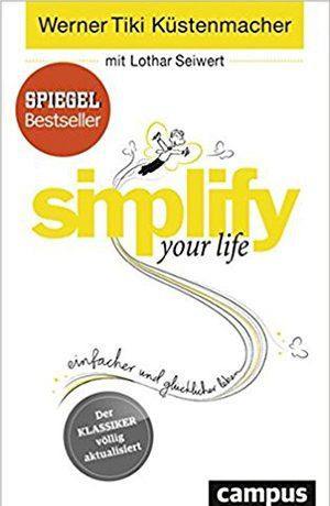 simplify your life – Einfacher und glücklicher leben