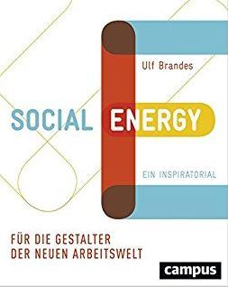 Social Energy: Für die Gestalter der neuen Arbeitswelt
