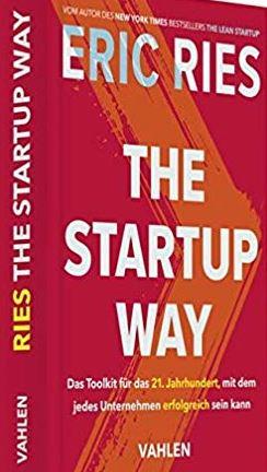 The Startup Way – Toolkit für ein erfolgreiches Unternehmen