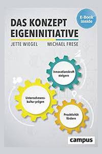 Das Konzept Eigeninitiative von Jette Wiegel und Michael Frese
