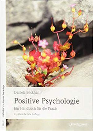 Positive Psychologie – Grundlagenwerk mit guten Praxisanregungen