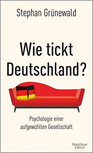 Psychologie einer aufgewühlten Gesellschaft – von Stephan Grünewald