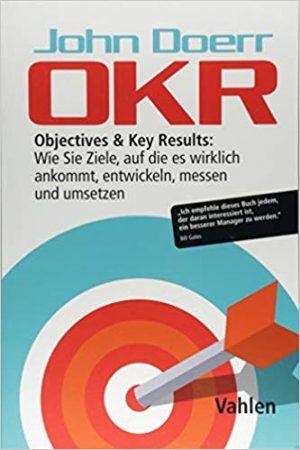 OKR – Ziele wirksam formulieren und umsetzen